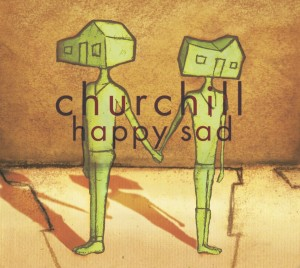 "Churchill to Release Full-Length ""Happy/Sad"" Feb. 11"